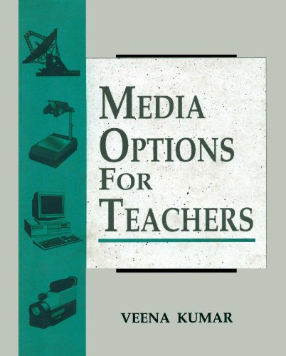 Media Options for Teachers: Veena Kumar
