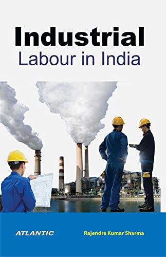 Industrial Labour in India: Rajendra K. Sharma
