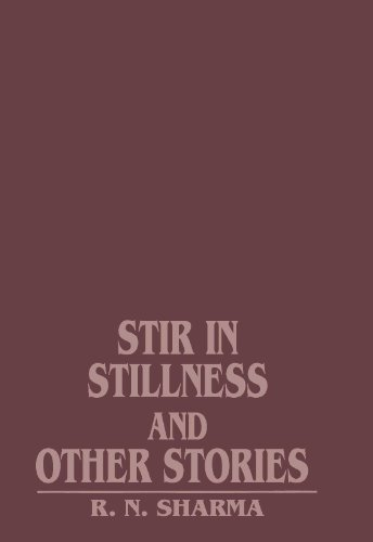 Stir in Stillness and other Stories: R. N. Sharma