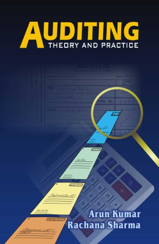 Auditing Theory and Practice: Arun Kumar,Rachna Sharma