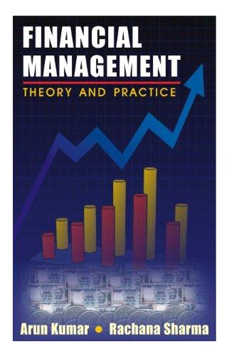 Financial Management: Theory and Practice: Arun Kumar,Rachana Sharma