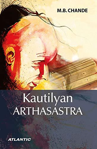 Kautilyan Arthasastra: M.B. Chande