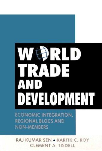 World Trade and Development: Economic Integration Regional: Clement A. Tisdell,Kartik