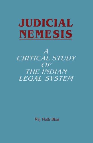 Judicial Nemesis A Critical Study Of The: Raj Nath Bhat