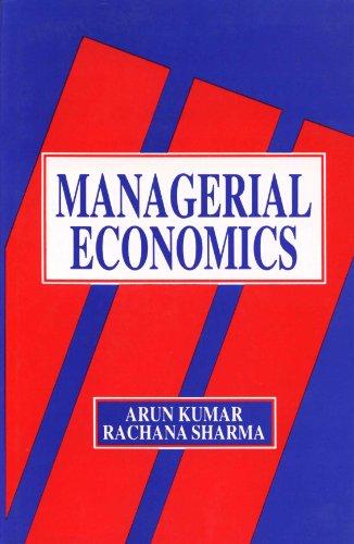 Managerial Economics: Arun Kumar,Rachana Sharma