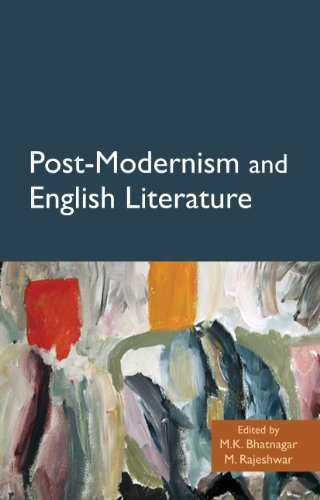 Post-Modernism and English Literature: Manmohan K. Bhatnagar & M. Rajeshwar (eds)