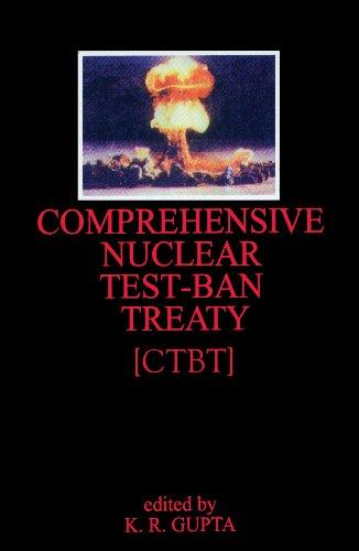 Comprehensive Nuclear Test-ban Treaty [CTBT]: K.R. Gupta (Ed.)