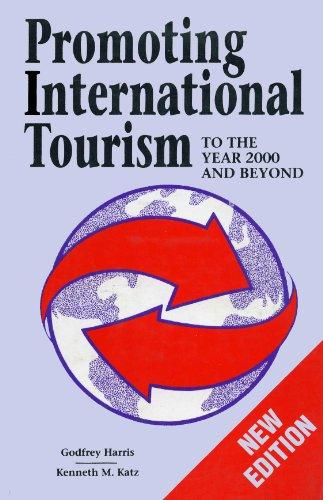 Promoting International Tourism: Godfrey Harris,Kenneth M. Katz