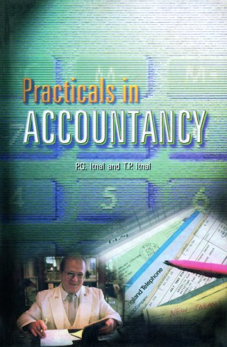 Practicals in Accountancy: P.G. Itnal,T.P. Itnal