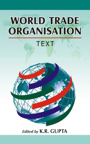 World Trade Organisation: Text, Vol. I: K.R. Gupta (Ed.)