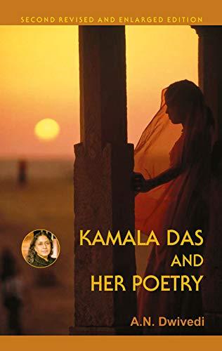 Kamala Das and Her Poetry: A N Dwivedi
