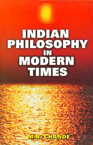 Indian Philosophy in Modern Times: Chande M.B.