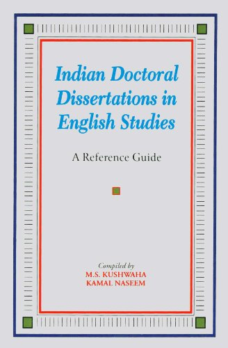 Indian Doctoral Dissertations In English Studies A: Compiled by M.S.