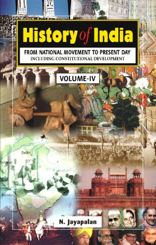 History of India (From National Movement to Present Day), Volume 4: N. Jayapalan