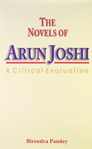 The Novels of Arun Joshi: Pandey Birendra