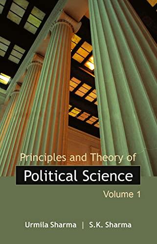 Principles and Theory of Political Science, Vol. I: S.K. Sharma,Urmila Sharma