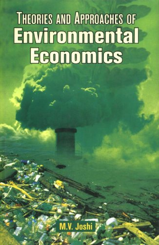 Theories And Approaches Of Environmental Economics: M.V. Joshi