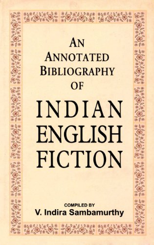 An Annotated Bibliography of Indian English Fiction, Vol. 2: V. Indira Sambamurthy (compiled)
