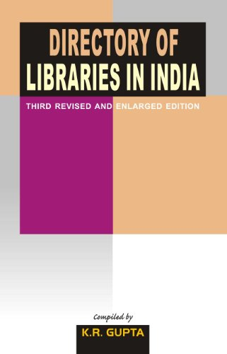 Directory of Libraries in India, Vol. I (Third Revised & Enlarged Edition): K.R. Gupta