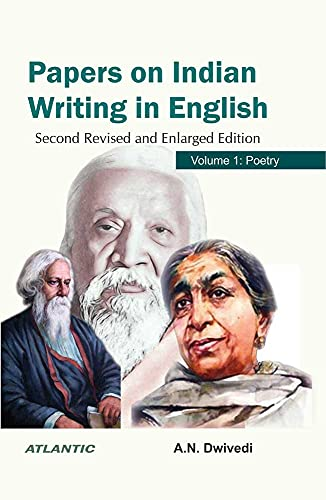 Papers on Indian Writing in English (Vol. 1: Poetry): A. N. Dwivedi