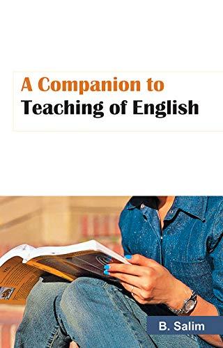 A Companion to Teaching of English: B. Salim