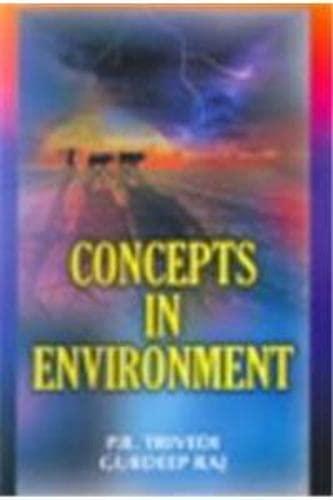 Concepts in Environment: Gurdeep Raj,P.R. Trivedi