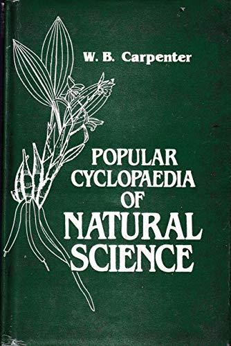 Popular Cyclopaedia of Natural Science: W.B. Carpenter