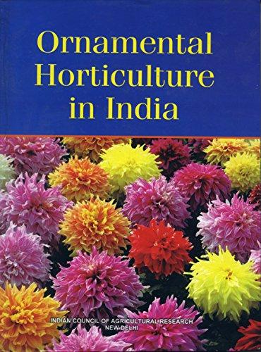 Ornamental Horticulture in India: Chadha, K L