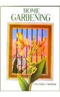 Home Gardening: Trivedi Pratibha P.