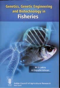 Genetics Genetic Engineering and Biotechnology in Fisheries: Lakra, W S