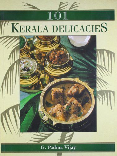 101 Kerala Delicacies: G. Padma Vijay
