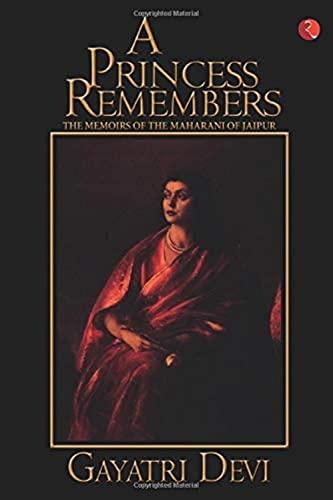 9788171673070: A Princess Remembers: The Memoirs of the Maharani of Jaipur