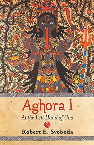 9788171673421: Aghora: At the Left Hand of God