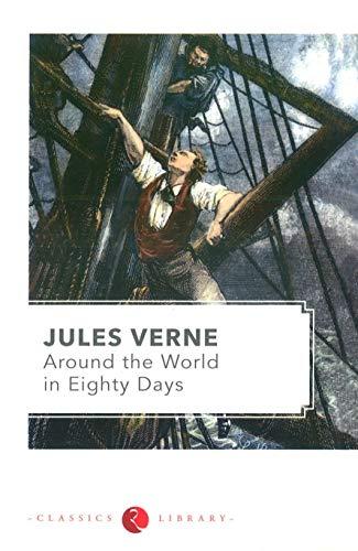 Round the World in Eighty Days: Verne, Jules
