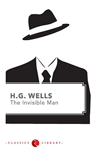 critique of the invisible man by h g well Review replan rewrite the invisible man by hg wells the plot is resolved with the invisible man's death themes – theme analysis.