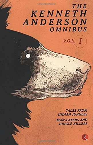 9788171674558: The Kenneth Anderson Omnibus Vol 1: Tales from IndianJungles, Man-Easters and Jungle Killers, Call of the Man-Eater (Volume 1)