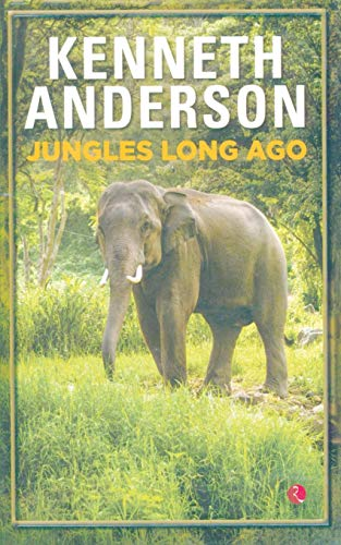 Jungles Long Ago: Kenneth Anderson