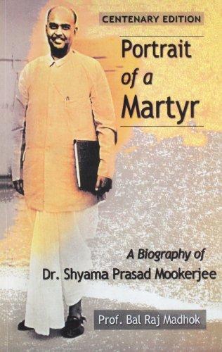9788171674930: Portrait of a Martyr: Biography of Dr.Shyama Prasad Mookerji