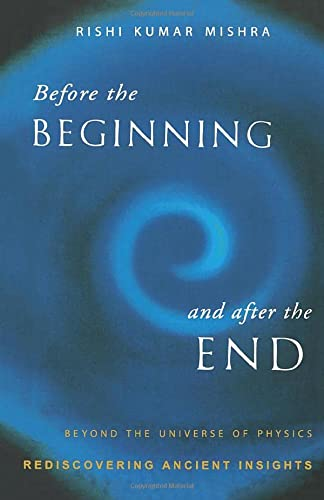 9788171675012: Before the Beginning and After the End: Beyond the Universe of Physics