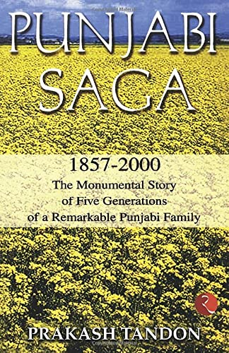 Punjabi Saga (1857- 2000): The Monumental Story of Five Generations of a Remarkable Punjabi Family:...