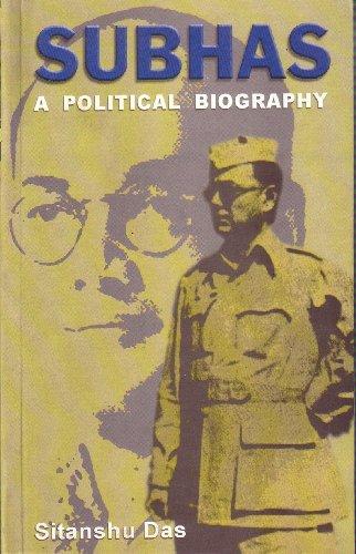 Subhas : A Political Biography: Sitanshu Das