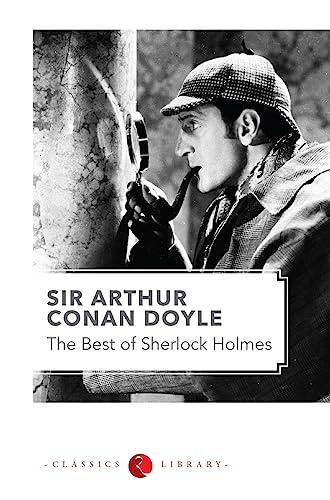 The Best of Sherlock Holmes: Arthur Conan Doyle