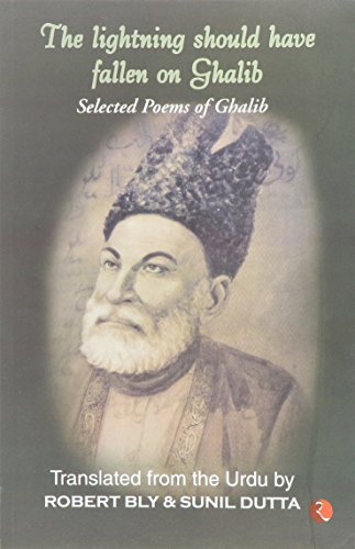 9788171675760: Lightning Should Have Fallen on Ghalib: Selected Poems of Ghalib