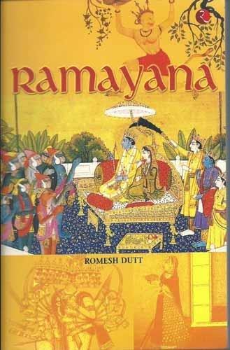 Ramayana: Epic of Ram, Prince of India: R.C. Dutt