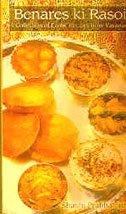 9788171676101: Benares ki rasoi / Cuisine of Benares: A Collection of Exotic Recipes from Varanasi