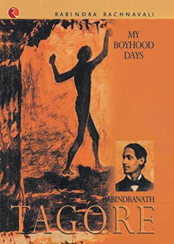 My Boyhood Days (Rabindra Rachanavali Series): Rabindranath Tagore