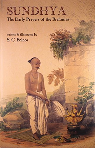 Sundhya: The Daily Prayers of the Brahmins: S. C. Belnos