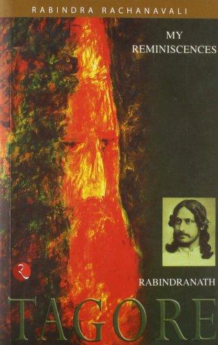 My Reminiscences (Rabindra Rachanavali Series): Rabindranath Tagore