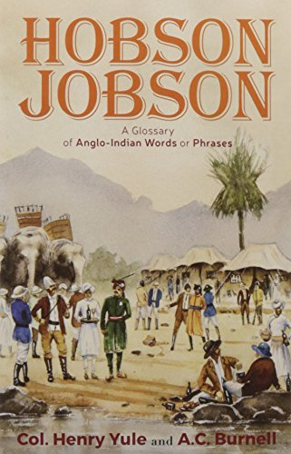 9788171677665: Hobson Jobson A Glossary of Anglo-Indian Words or Phrases and of Kindred Terms Etymological, Historical Geographical and Discursive