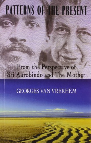 9788171677689: Patterns of the Present: From the Perspective of Sri Aurobindo and The Mother